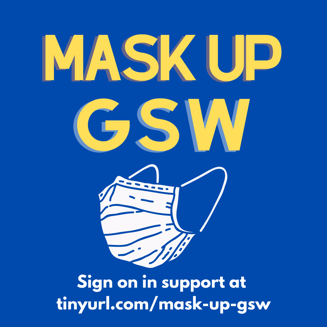 Large text reading Mask Up GSW. Image of a face mask centered in image. Text at the bottom reads Sign on in support at tinyurl.com/mask-up-gsw
